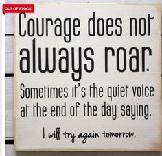 Courage is one thing I'd love to have.