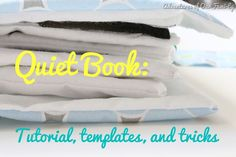 Quiet Book Tutorial - the best I've seen yet. Very detailed! I've been wanting to make one for my daughter and I wasn't sure where to start. This blog quickly solved that problem! :)