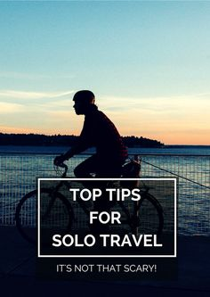 Top tips for solo travel | Travel Tips | solo | explore | roam | adventure | travel | vacation | tips | hacks | ideas | Schomp Honda