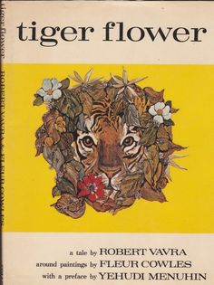 Tiger Flower by Robert Vavra, illustrations by Fleur Cowles