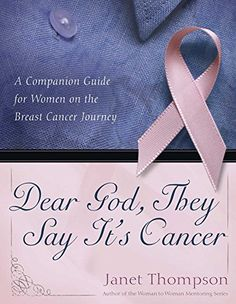 Dear God, They Say It's Cancer: A Companion Guide for Women on the Breast Cancer Journey - http://www.darrenblogs.com/2016/12/dear-god-they-say-its-cancer-a-companion-guide-for-women-on-the-breast-cancer-journey/