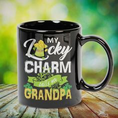 My Lucky Charm Calls Me Grandpa St Patrick's Day Great t-shirts, mugs, bags, hoodie, sweatshirt, sleeve tee gift for grandpa, granddad, grandfather from grandson, granddaughter, or any girls, boys, grandchildren, grandkids, friends, men, women on birthday, mother's day, father's day, grandparents day, Christmas or any anniversaries, holidays, occasions. Uncle Quotes, Grandpa Quotes, Cousin Quotes, Grandmother Quotes, Quotes Quotes, Little Sister Quotes, Sister Poems, Father Daughter Quotes, Father Quotes