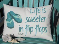 Life Is Sweeter in Flip Flops pillow 17x20 hand by crabbychris, $41.00