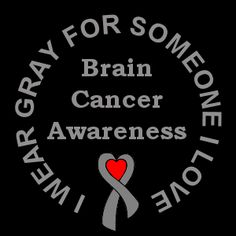 Brain Cancer - It's real. It can happen to ANYONE.
