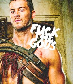 Well I don't know about the gods... #Spartacus #Agron