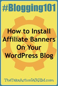 How to Install Affiliate Banners in Your WordPress Blog Sidebar #Blogging101 #BlogTips #WordPress