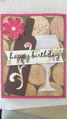 Happy birthday card, with wine accessories and a flower! :)