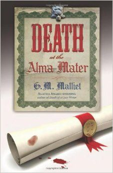 Death at the Alma Mater  by  G. M. Malliet.  Reading it now!