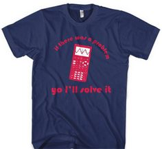 Problem Yo I'll Solve It T-shirt