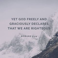 For everyone has sinned; we all fall short of God's glorious standard. Yet God freely and graciously declares that we are righteous. He did this through Christ Jesus when he freed us from the penalty for our sins. ‭‭Romans‬ ‭3:23-24‬‬