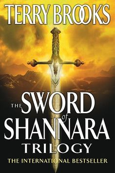 The Sword of Shannara Trilogy by Terry Brooks | The 51 Fantasy Series You Need To Read Before You Die