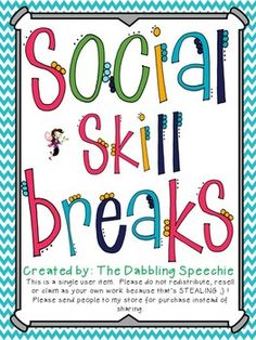 TpT: Social Skill Breaks-Activities For The Speech Room & Classroom. Pinned by SOS Inc. Resources. Follow all our boards at pinterest.com/sostherapy/ for therapy resources.