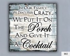 COCKTAIL Custom Sign Home Decor Porch Decor Crazy Family Gift for Family Personalized Cocktail Cute Family Quotes Porch Signs dezdemon-home-decor-ideas. Painted Signs, Wooden Signs, Personalized Wood Signs, Cute Family Quotes, Crazy Family Humor, Ensemble Patio, My Pool, Pool Bar, Porch Signs