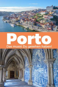 Du fliegst nach Porto? Diese Sehenswürdigkeiten solltest Du auf jeden Fall besucht haben, sonst warst Du nicht in Porto.