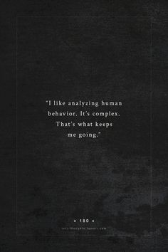 INFJ - I like analyzing human behavior Words Quotes, Wise Words, Me Quotes, Sayings, Qoutes, Infj Infp, Istj, Intj Personality, Plus Belle Citation