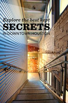 We're sharing Downtown Houston's best secrets with you.