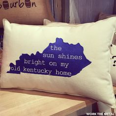The sun shines bright on my Old Kentucky Home. This decorative pillow is a must for showcasing your Kentucky pride.