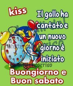 Sabato immagine #2554 - Il gallo ha cantato e un nuovo giorno è iniziato. Buongiorno e Buon sabato. kiss - Immagine per Facebook, WhatsApp, Twitter e Pinterest.