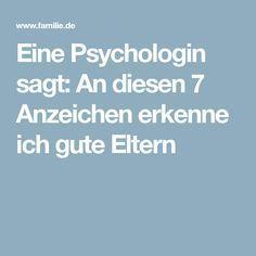 A psychologist says: At these 7 signs, I recognize good parents - Erziehung und mehr - Education Parenting Teens, Parenting Quotes, Parenting Advice, Parents, Emotional Stress, Health Promotion, Decir No, About Me Blog, Positivity