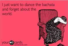 I'm changing my mind about bachatas. They're actually quite fun when you dance with the right person.