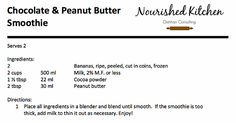 Chocolate & Peanut Butter Smoothie Goodness | Nourished Kitchen