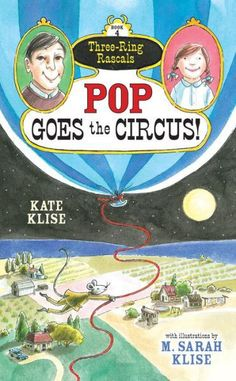 """""""Pop Goes the Circus"""" by Kate Klise"""