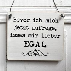 Jaa so kann da sein Words Quotes, Me Quotes, Sayings, German Quotes, Funny Quotes For Teens, True Words, Wooden Signs, Cool Words, Decir No