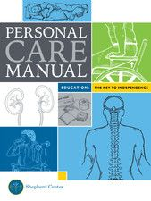 Personal Care Manual: The Key to Independence Quadriplegic, Spinal Cord Injury, Assistive Technology, Respiratory System, Elderly Care, Occupational Therapy, Drugs, Nursing, Manual
