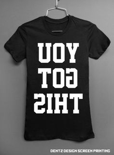 You Got This - Workout Clothing - Black Tshirt. $15.00, via Etsy. I want this shirt!