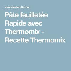 Pâte feuilletée Rapide avec Thermomix - Recette Thermomix