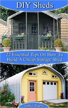 Amazon.com: DIY Sheds: 22 Essential Tips On How To Build A Cheap Storage Shed: (Woodworking Basics, DIY Shed, Woodworking Projects, Chicken Coop Plans, Sheds) (Carpentry, ... Beginners, DIY Sheds, Chicken Coop Designs) eBook: Amber Harris: Kindle Store