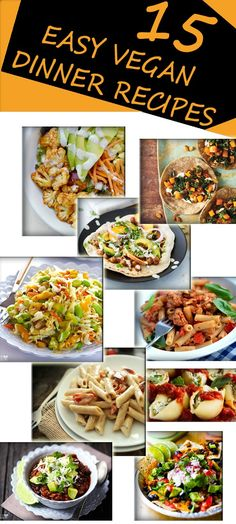 15 EASY VEGAN DINNER RECIPES
