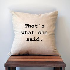 The Office- That's What She Said Pillow Cover- 18 x 18