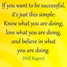 If you want to be successful, Know what you're doing, Love what you're doing.. #Success
