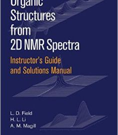 Instructors Guide And Solutions Manual To Organic Structures From 2d Nmr Spectra PDF