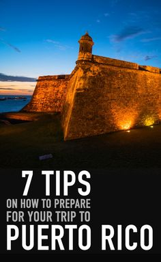 7 Tips To Prepare For Your Trip To Puerto Rico
