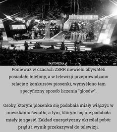 """Ponieważ w czasach ZSRR niewielu obywateli posiadało telefony, a w telewizji – Ponieważ w czasach ZSRR niewielu obywateli posiadało telefony, a w telewizji przeprowadzano relacje z konkursów piosenki, wymyślono tam specyficzny sposób liczenia """"głosów"""".  Osoby, którym piosenka się podobała miały włączyć w mieszkaniu światło, a tym, którym się nie podobała miały je zgasić. Zakład energetyczny określał pobór prądu i wynik przekazywał do telewizji."""