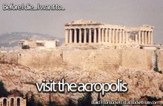 Before I die, I want to...Visit the Acropolis
