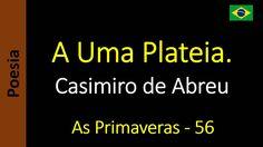Casimiro de Abreu - 56 - A Uma Platéia.