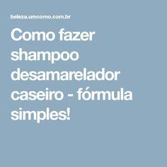 Como fazer shampoo desamarelador caseiro - fórmula simples!