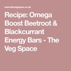 Recipe: Omega Boost Beetroot & Blackcurrant Energy Bars - The Veg Space