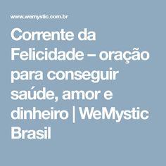 Corrente da Felicidade – oração para conseguir saúde, amor e dinheiro | WeMystic Brasil