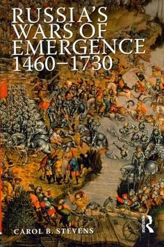 Russia's Wars of Emergence 1460-1730