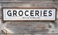 Groceries & Dry Goods Wood Sign 6 x 24