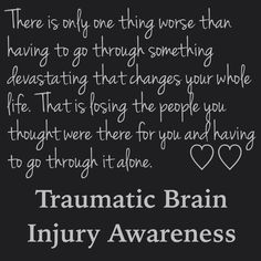 Traumatic brain injury patients often struggle the devastating loss of not only their memory and normal activities they are used to doing, but they often go through loss of friends. This often leads to depression. They need your help to get through it. It is very possible to live a fulfilling life with a brain injury. They cannot do it without friends and family. #tbiawareness #bethere #braininjury