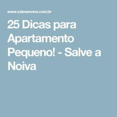 25 Dicas para Apartamento Pequeno! - Salve a Noiva