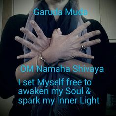 #Meditation : Set Yourself Free #Mudra : Garuda. Spread your wings and fly. Right hand over left. Increases and harmonizes energy. #Mantra : OM Namah Shivaya ~ Awake my Soul to my Inner Light: Given to me by my first teacher, this mantra always brings me back to center and lifts my spirit  #yoga #awakemysoul #innerlight #chant