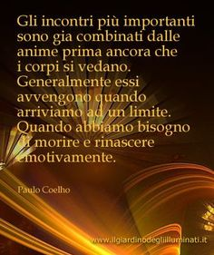 ~Paulo Coelho.