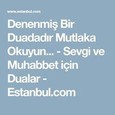 Denenmiş Bir Duadadır Mutlaka Okuyun... - Sevgi ve Muhabbet için Dualar - Estanbul.com