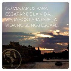 No viajemos para escapar de la vida, Viajemos para que la vida no se nos escape!!🌼#vida #viajar #disfrutar #vive #travel #live #life #motivation #optimism #live  #enjoy #behappy #reflexión #reflections #inspiración #inspiration